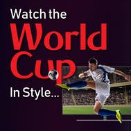Watch The World Cup In Style!